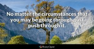 Just push through it